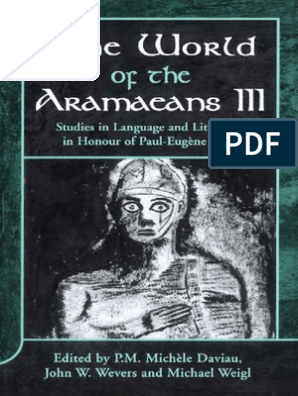 P M Michle Daviau Michael Weigl John W Wevers World Of The Aramaeans Studies In Honour Of Paul Eugne Dion 2001 Book Of Proverbs Bible