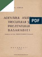 Iorga Nicolae - Adevărul asupra trecutului şi prezentului Basarabiei