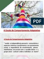 3- A Escala de Comp. Adapativo Define...