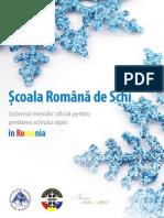 Sistemul Metodic Oficial Pentru Predarea Schiului Alpin, In Romania (SCOALA ROMANA de SCHI)