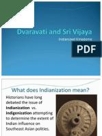 Dvaravati and Sri Vijaya