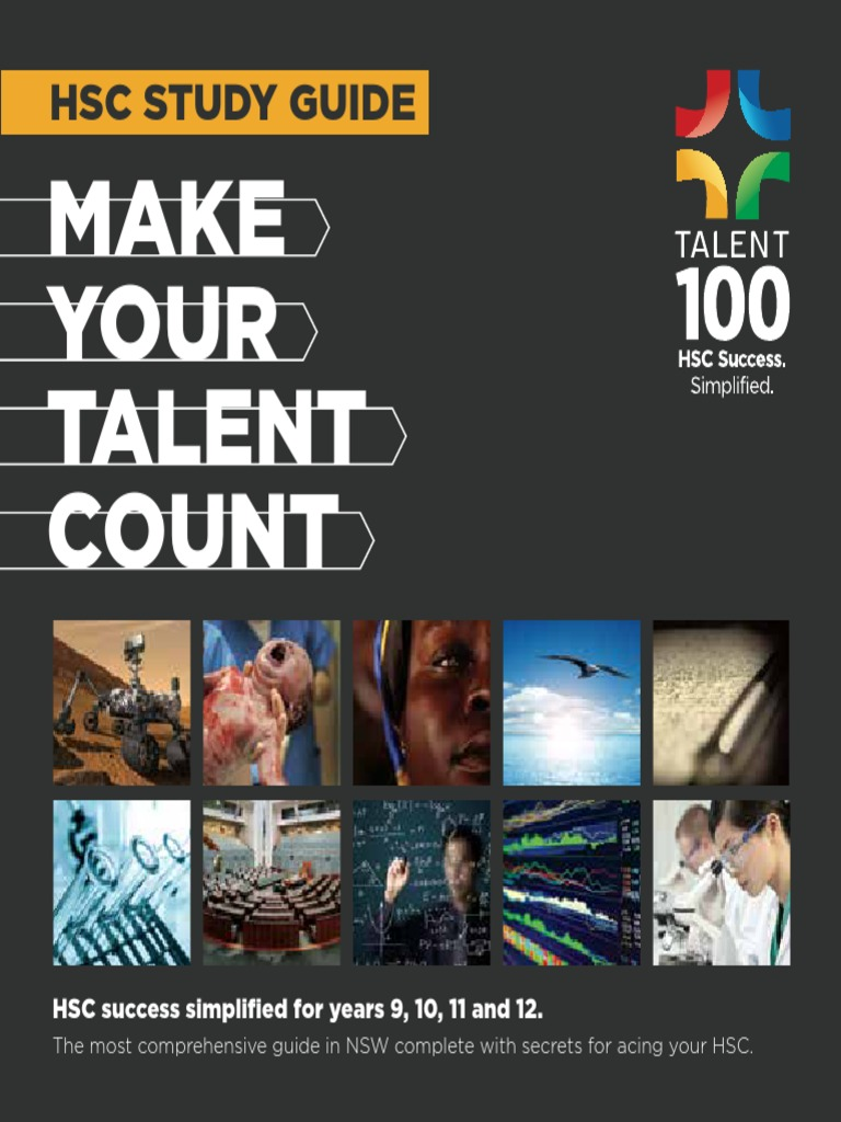 talent 100 hsc study guide Simplifying your path to hsc success hsc study guide get results hsc success simplified for years 9, 10, 11 and 12 our results talent 100 tops the hsc again.