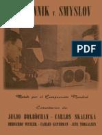 Botvinnik vs Smyslov Match Por El Campeonato Mundial 1954 Bolbochan Skalicka Wexler Kuperman y Torgalsen