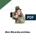 Don Ricardo,Victima.