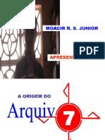 01 - Apresentando o Arquivo 7 - A Origem