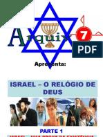 07 - ISRAEL - O RELÓGIO DE DEUS - PARTE 1