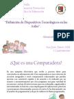 Proyecto 1 B. Definición de Dispositivos Tecnológicos en las Aulas, fecha 08-02-2014.