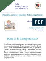 Proyecto 1 C. Describir Aspectos generales de la Computación, fecha 15-02-2014..
