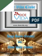 Doe Vida Clube - sucesso financeiro e ajuda humanitária