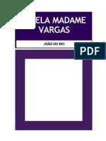 A Bela Madame Vargas - João do Rio