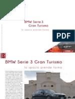 BMW Serie 3 Gran Turismo. Lo spazio prende forma.