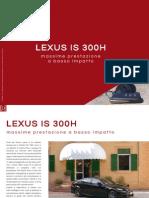 LEXUS IS 300H. Massime prestazioni a basso impatto.
