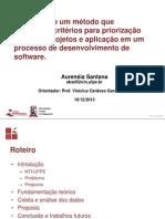 Definição de um método que estabelece critérios para priorização de novos projetos e aplicação em um processo de desenvolvimento de software (Apresentação)