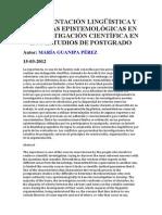 ARGUMENTACIÓN LINGÜÍSTICA Y POSTURAS EPISTEMOLÓGICAS EN LA INVESTIGACIÓN CIENTÍFICA EN LOS ESTUDIOS DE POSTGRADO. MARÍA GUANIPA PÉREZ