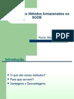 Utilização dos Métodos Armazenados no SGDB