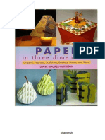 Paper in Three Dimensions Origami, Pop-Ups, Sculpture, Baskets, Boxes, And More