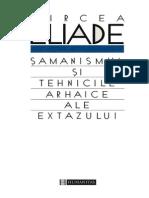 Mircea Eliade - Samanismul Si Tehnicile Arhaice Ale Extazului