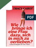 Cabot, Tracy - Wie Bringe Ich Eine Frau Dazu, Sich in Mich Zu Verlieben
