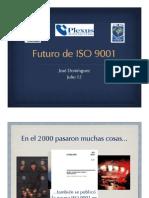 Presentación Futuro de ISO 9001 - Fondonorma - jul 12