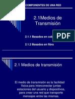 1.- Componentes de Una Red. Medios de Transmision