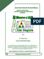 40 Minutos y Listo por un Aula Segura (Preparación ante terremotos) CEDESYD USAC GUATEMALA