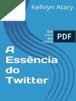 A Essência do Twitter - Desvendando como o Twitter pode agregar valor a sua vida V2.0.pdf