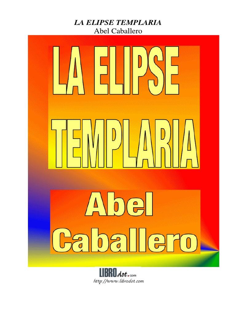 Abel Caballero - La Elipse templaria.pdf