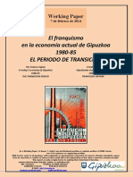 El franquismo en la economía actual de Gipuzkoa. 1980-85. EL PERIODO DE TRANSICION (Es) The Franco regime in today's economy of Gipuzkoa. 1980-85. THE TRANSITION PERIOD (Es) Frankismoa Gipuzkoako Gaurko Ekonomian. 1980-85. TRANTSIZIO URTEAK (Es)