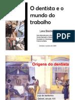 O Dentista e o Mundo Do Trabalho 20092c