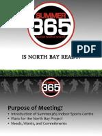 Summer 365 North Bay Stakeholders Presentation