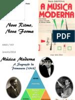 Ritmo e Forma, Música Moderna