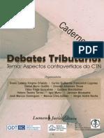 Cadernos de Debates Tributários I - Aspectos Controvertidos do CTN, 2010