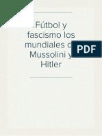 Fútbol y fascismo los mundiales de Mussolini y Hitler