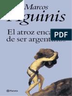Marcos Aguinis - El Atroz Encanto de Ser Argentino