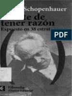 Shopenhauer Arthur - El Arte de Tener Razon Expuesto en 38 Estratagemas