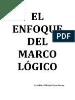 EL ENFOQUE DEL MARCO LÓGICO. ARÍSTIDES ALFREDO VARA HORNA separata