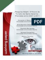 Pesquisa Delphi - O futuro do Turismo de Santa Catarina - Previsões entre 2007 e 2011