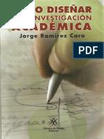 Cómo Diseñar una Investigación Académica Jorge Ramírez Caro.pdf