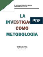 La Investigación como metodología