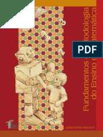 Livro de Fundamentos Metodologia do Ensino da Matemática nas séries iniciais