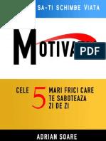 Cele+5+Frici+Care+Iti+Saboteaza+Motivatia+ +Adrian+Soare