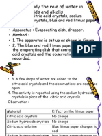 to study the role of water in acids and alkalis