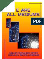 We Are All Mediums - Carlos Baccelli, Odilon Fernandes
