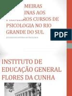 Das Primeiras Disciplinas Aos Primeiros Cursos de Psicologia No Rio Grande Do Sul
