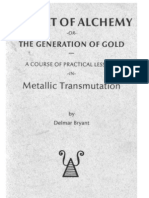 Delmar Bryant - The Art of Alchemy, or, The Generation of Gold - A Course of Practical Lessons in Metallic Transmutation [1