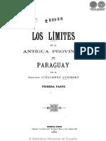 LOS LIMITES DE LA ANTIGUA PROVINCIA DEL PARAGUAY - A AUDIBERT - PRIMERA PARTE - PORTALGUARANI.pdf