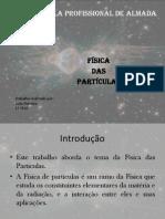 trabalho sobre a Fisica das particulas - Cópia.pptx