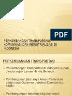 Perkembangan Transportasi, Komunikasi Dan Industrialisasi Di Indonesia