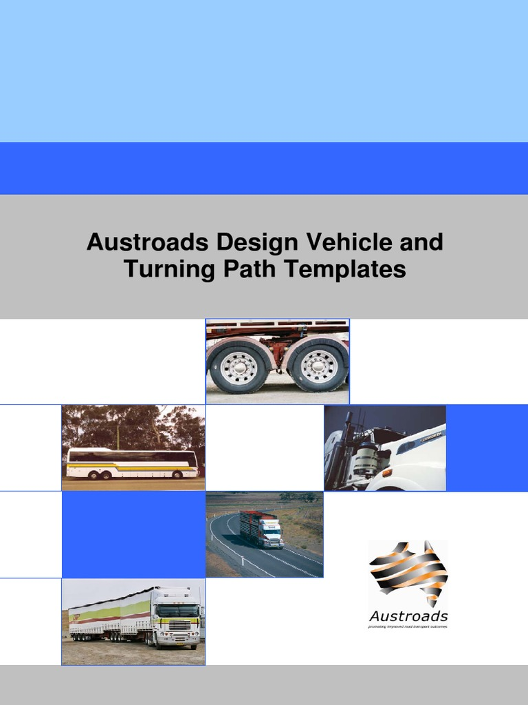 design vehicles and turning path template guide - austroads design vehicle and turning path templates