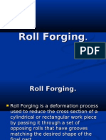 Roll Forging.